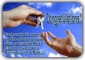 Congratulations! This page opens up the door to your personal Real Estate Investors Tool Kit